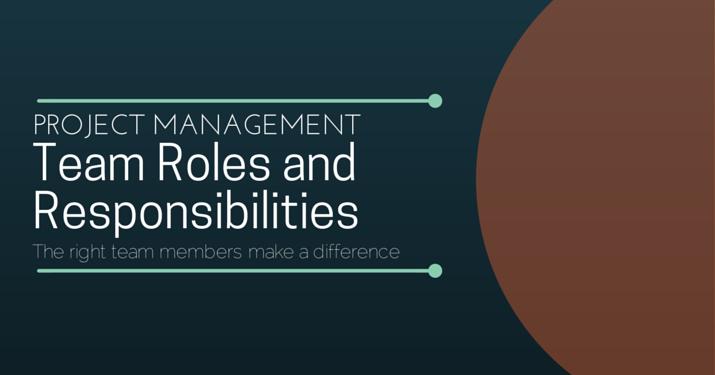 Project Management Team Roles and Responsibilities | Villanova