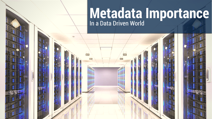 Metadata and Its Importance in a Data Driven World
